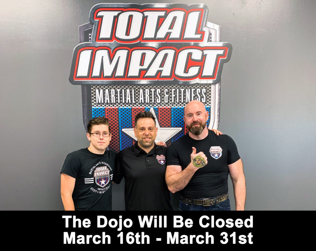 Total Impact's Response to COVID-19: Dojo Will Be Closed Now Thru March 31st - Total Impact Martial Arts